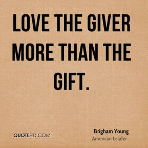 Love the giver more than the gift.