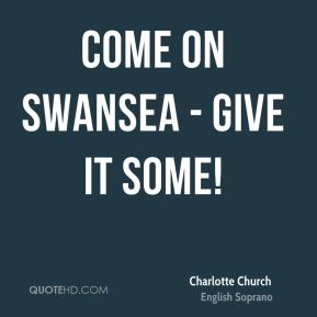 COME on Swansea - give it some!