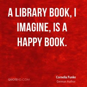 A library book, I imagine, is a happy book.