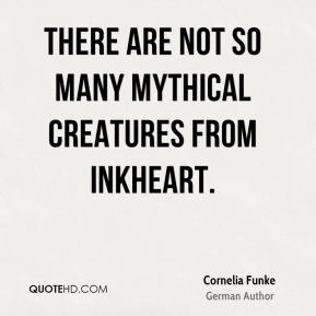There are not so many mythical creatures from Inkheart.