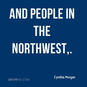 And people in the Northwest.