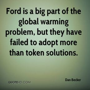 Ford is a big part of the global warming problem, but they have failed to adopt more than token solutions.