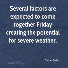 Dan McCarthy - Several factors are expected to come together Friday creating the potential for severe weather.