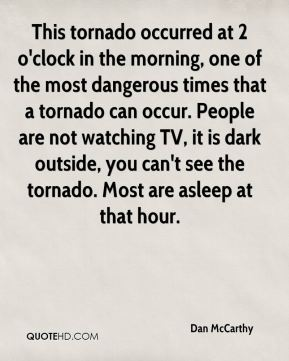 This tornado occurred at 2 o'clock in the morning, one of the most dangerous times that a tornado can occur. People are not watching TV, it is dark outside, you can't see the tornado. Most are asleep at that hour.