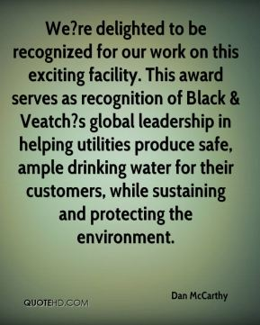 We?re delighted to be recognized for our work on this exciting facility. This award serves as recognition of Black & Veatch?s global leadership in helping utilities produce safe, ample drinking water for their customers, while sustaining and protecting the environment.