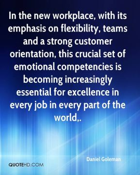 In the new workplace, with its emphasis on flexibility, teams and a strong customer orientation, this crucial set of emotional competencies is becoming increasingly essential for excellence in every job in every part of the world.