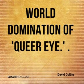 world domination of 'Queer Eye.' .