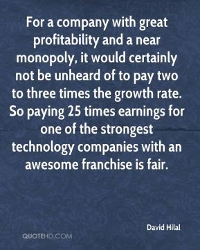 For a company with great profitability and a near monopoly, it would certainly not be unheard of to pay two to three times the growth rate. So paying 25 times earnings for one of the strongest technology companies with an awesome franchise is fair.