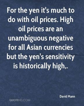 For the yen it's much to do with oil prices. High oil prices are an unambiguous negative for all Asian currencies but the yen's sensitivity is historically high.