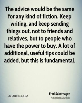 The advice would be the same for any kind of fiction. Keep writing, and keep sending things out, not to friends and relatives, but to people who have the power to buy. A lot of additional, useful tips could be added, but this is fundamental.