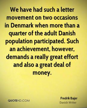 We have had such a letter movement on two occasions in Denmark when more than a quarter of the adult Danish population participated. Such an achievement, however, demands a really great effort and also a great deal of money.