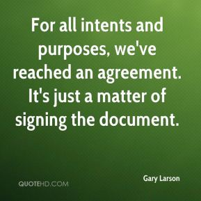 For all intents and purposes, we've reached an agreement. It's just a matter of signing the document.