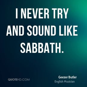 Geezer Butler - I never try and sound like Sabbath.
