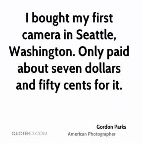 I bought my first camera in Seattle, Washington. Only paid about seven dollars and fifty cents for it.