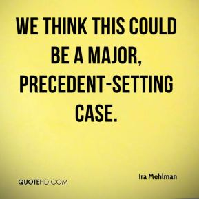 Ira Mehlman - We think this could be a major, precedent-setting case.