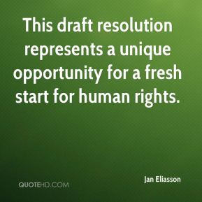 This draft resolution represents a unique opportunity for a fresh start for human rights.