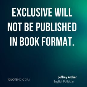 Jeffrey Archer - Exclusive will not be published in book format.
