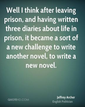 Well I think after leaving prison, and having written three diaries about life in prison, it became a sort of a new challenge to write another novel, to write a new novel.