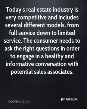 Today's real estate industry is very competitive and includes several different models, from full service down to limited service. The consumer needs to ask the right questions in order to engage in a healthy and informative conversation with potential sales associates.