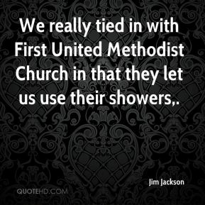 We really tied in with First United Methodist Church in that they let us use their showers.