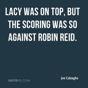 Lacy was on top, but the scoring was so against Robin Reid.
