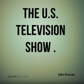 John Duncan  - The U.S. television show .