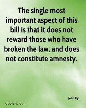 The single most important aspect of this bill is that it does not reward those who have broken the law, and does not constitute amnesty.