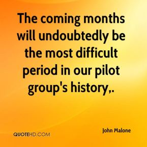 The coming months will undoubtedly be the most difficult period in our pilot group's history.
