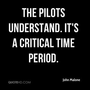 The pilots understand. It's a critical time period.