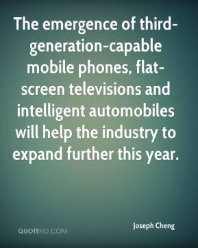 Joseph Cheng  - The emergence of third-generation-capable mobile phones, flat-screen televisions and intelligent automobiles will help the industry to expand further this year.