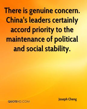 Joseph Cheng  - There is genuine concern. China's leaders certainly accord priority to the maintenance of political and social stability.