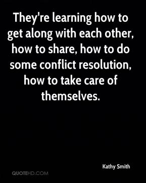 They're learning how to get along with each other, how to share, how to do some conflict resolution, how to take care of themselves.