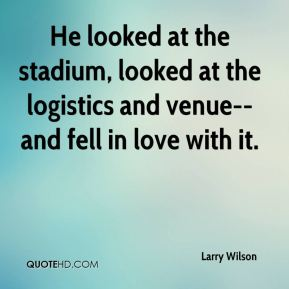 He looked at the stadium, looked at the logistics and venue-- and fell in love with it.