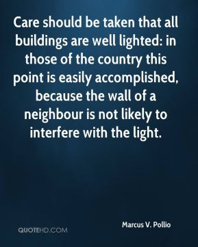 Care should be taken that all buildings are well lighted: in those of the country this point is easily accomplished, because the wall of a neighbour is not likely to interfere with the light.