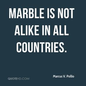 Marble is not alike in all countries.
