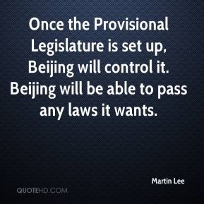 Once the Provisional Legislature is set up, Beijing will control it. Beijing will be able to pass any laws it wants.