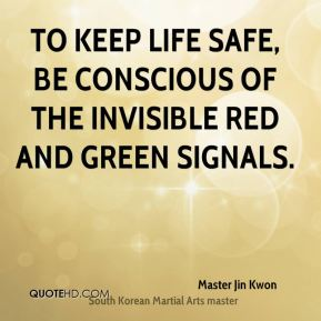 To keep life safe, Be conscious of the invisible red and green signals.