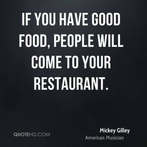 Mickey Gilley Food Quotes Quotehd