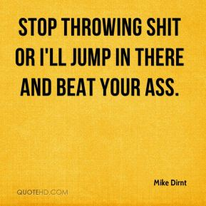 Mike Dirnt  - Stop throwing shit or I'll jump in there and beat your ass.