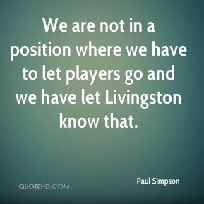 We are not in a position where we have to let players go and we have let Livingston know that.