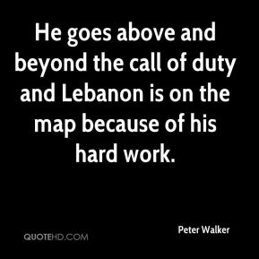 He goes above and beyond the call of duty and Lebanon is on the map because of his hard work.