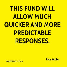 This fund will allow much quicker and more predictable responses.