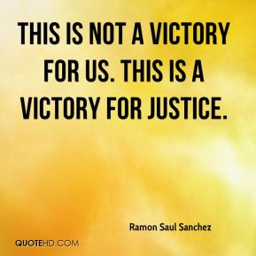 This is not a victory for us. This is a victory for justice.