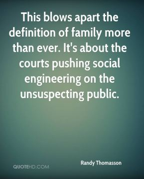 This blows apart the definition of family more than ever. It's about the courts pushing social engineering on the unsuspecting public.
