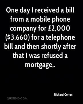 One day I received a bill from a mobile phone company for £2,000 ($3,660) for a telephone bill and then shortly after that I was refused a mortgage.