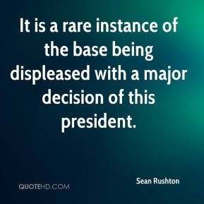 It is a rare instance of the base being displeased with a major decision of this president.