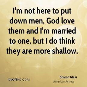 I'm not here to put down men, God love them and I'm married to one, but I do think they are more shallow.