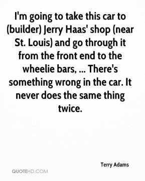 I'm going to take this car to (builder) Jerry Haas' shop (near St. Louis) and go through it from the front end to the wheelie bars, ... There's something wrong in the car. It never does the same thing twice.