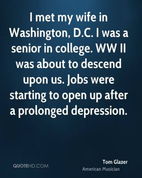 I met my wife in Washington, D.C. I was a senior in college. WW II was about to descend upon us. Jobs were starting to open up after a prolonged depression.