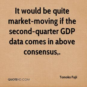 It would be quite market-moving if the second-quarter GDP data comes in above consensus.